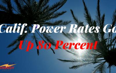 Calif. Power Rates Go Up 80 Percent